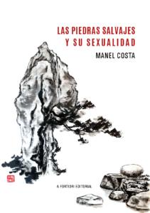 Las piedras salvajes y su sexualidad, Manel Costa, A Fortiori Editorial
