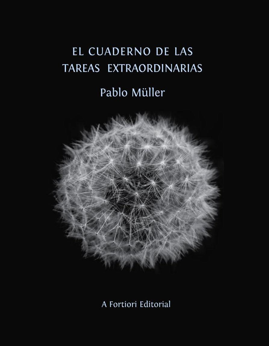 El cuaderno de las tareas extraodrinarias, Pablo Muller, A Fortiori Editorial