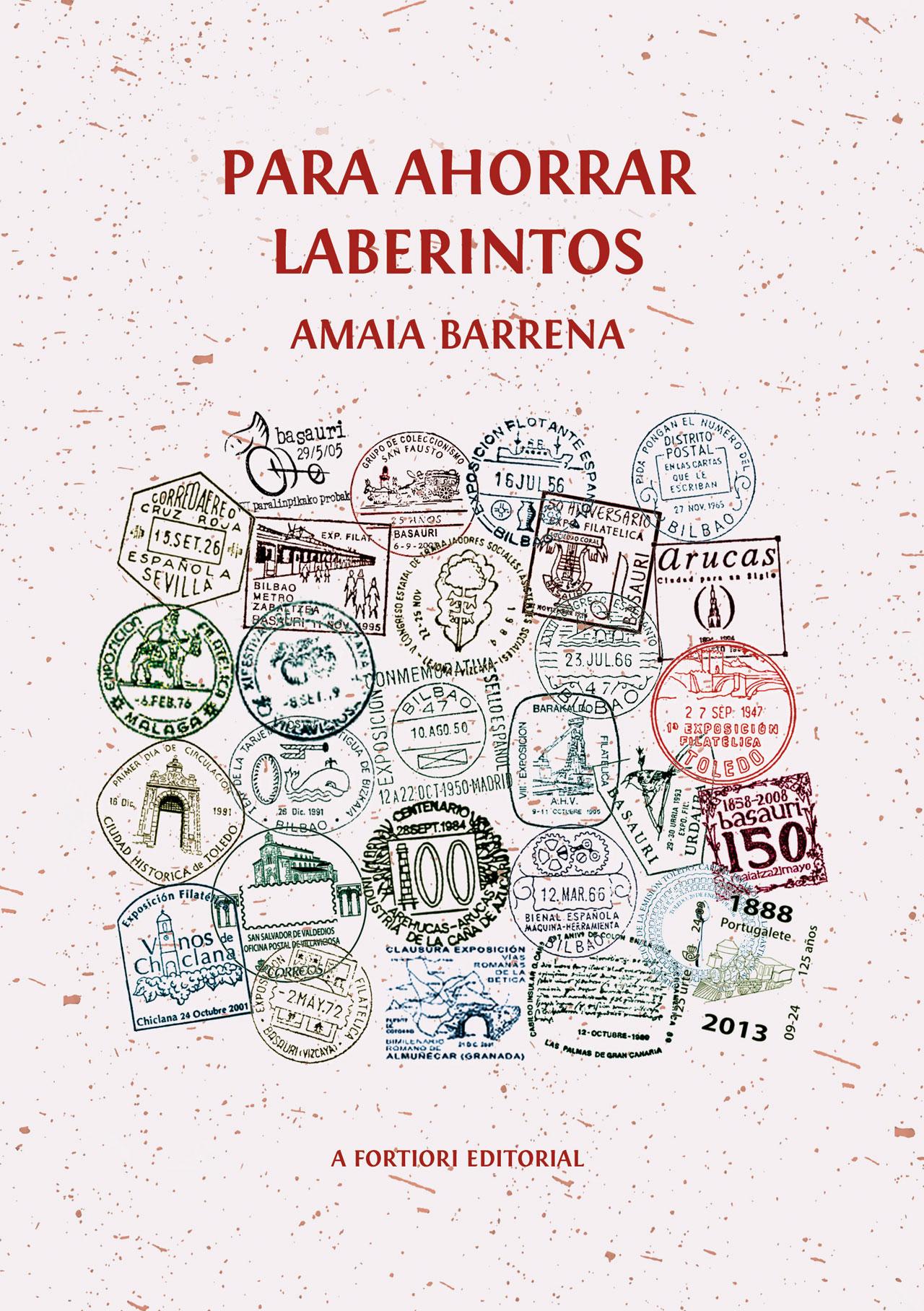 Para ahorrar laberintos, Amaia Barrena, A Fortiori Editorial