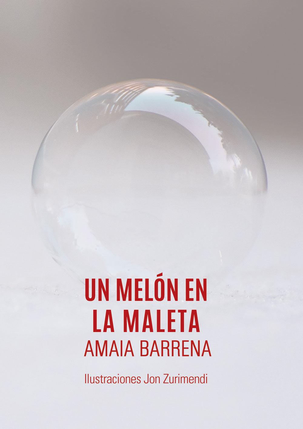 Un melón en la maleta, Amaia Barrena, A Fortiori Editorial