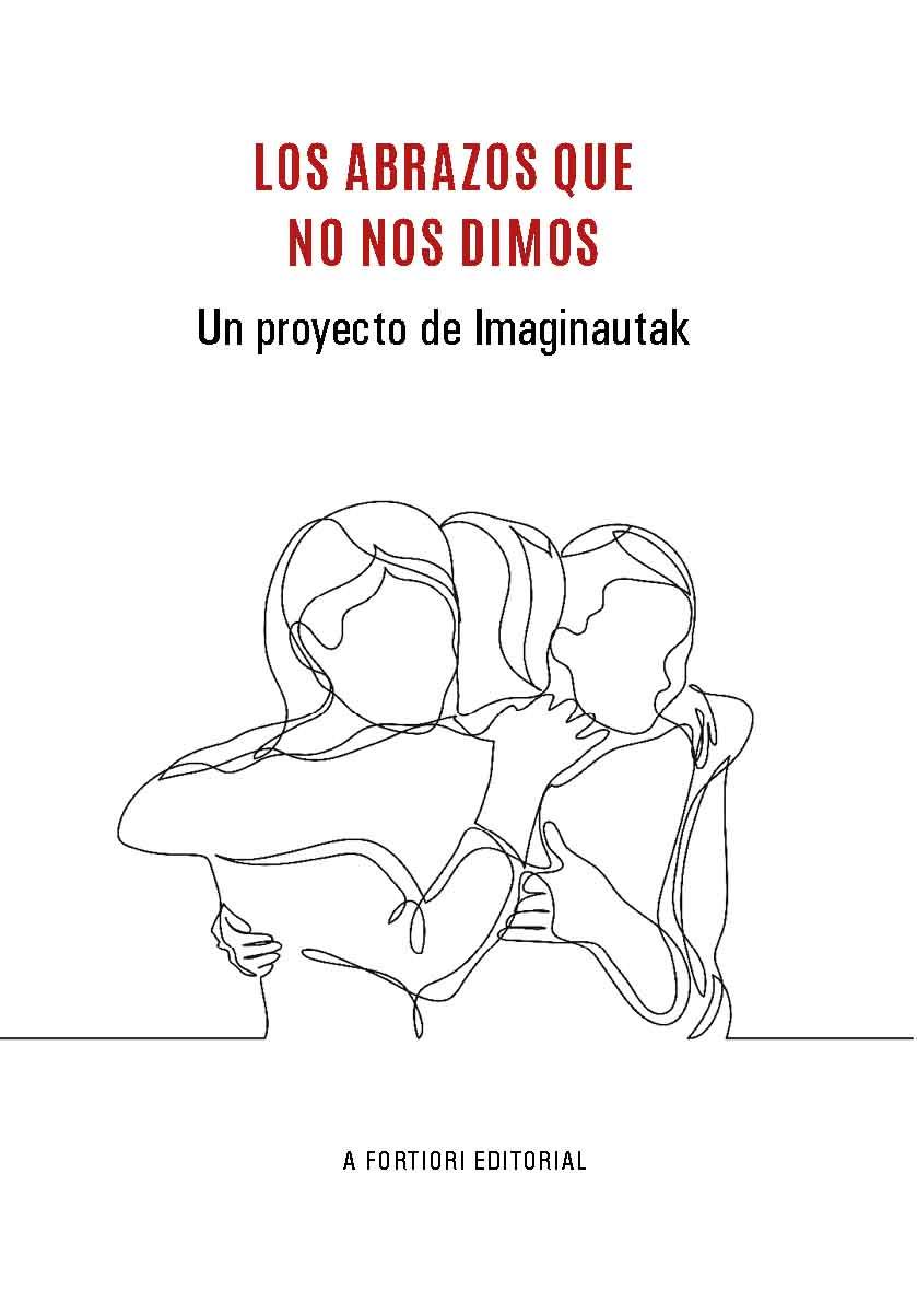Los abrazos que no nos dimos, Imaginautak, A Fortiori Editorial